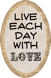 Live Each Day With Love
