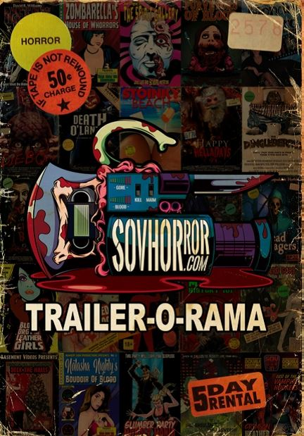 SOVHORROR Trailer-O-Rama DVD Available Now!!!
