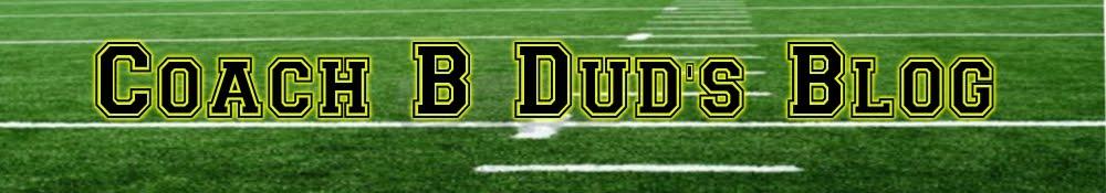 Coach B Dud's Blog