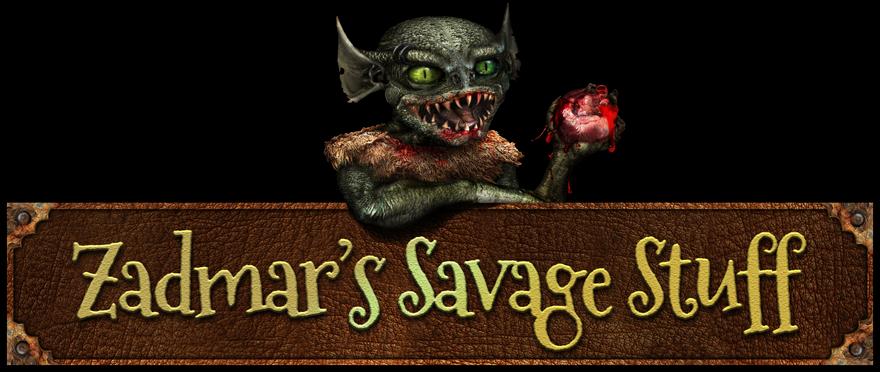 Zadmar's Savage Stuff