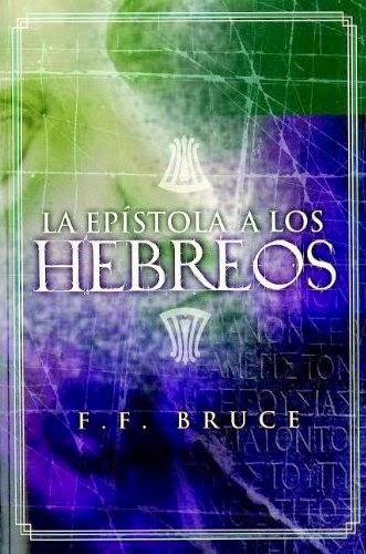 La Epístola a los Hebreos (F. F. Bruce)