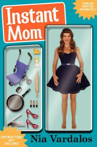 "Pre-Oder Nia Vardalos&#39; ""Instant Mom""!"