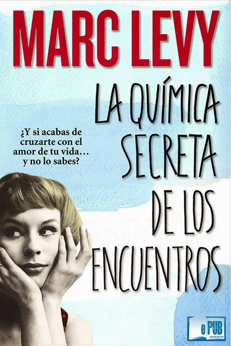 La+qu%C3%ADmica+secreta+de+los+e La química secreta de los encuentros   Marc Levy
