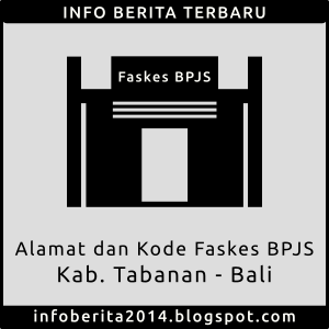 Alamat dan Kode Faskes BPJS Tabanan - Bali