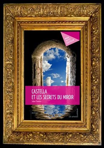 Un peu de lecture castella et les secrets du miroir de for Miroir des secrets