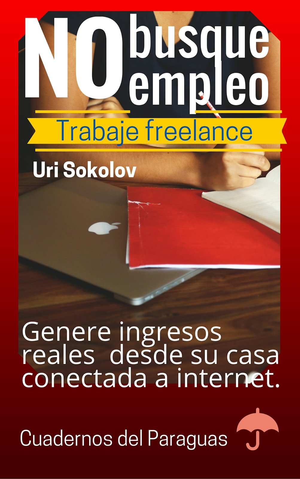 NO Busque Empleo, Consiga Trabajo!!! Libro Digital.