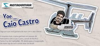 """Concurso Cultural """"Voe com Caio Castro"""" - Rota do Mar"""
