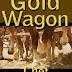 Gold Wagon - Free Kindle Fiction