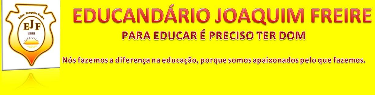 EDUCANDÁRIO JOAQUIM FREIRE