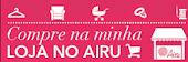 Loja EUSOU + AIRU