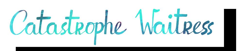 Catastrophe Waitress | kultura sztuka diy podróże lifestyle