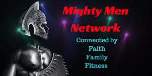 Mighty Men Network - Connecting Through Faith, Family, and Fitness