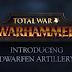 Total War: Warhammer: Dwarfen Artillery