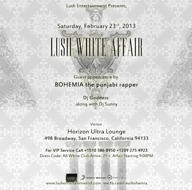 Join BOHEMIA the punjabi rapper in San Francisco, California @ LUSH White Affair on Feb. 23rd, 2013