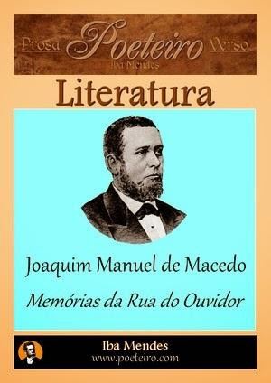 Joaquim Manuel de Macedo - Memorias da Rua do Ouvidor - Iba Mendes