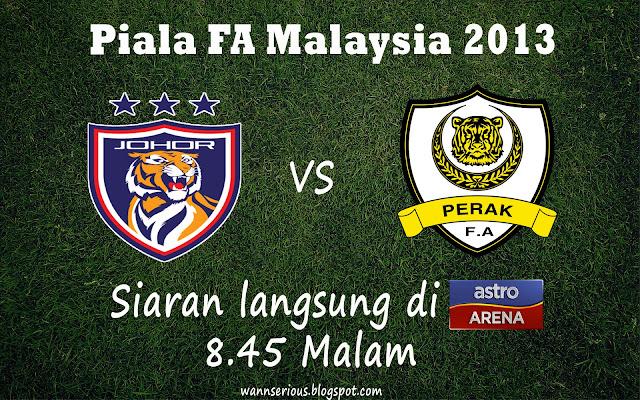 Siaran Langsung Johor Darul Takzim vs Perak, Piala FA 2013