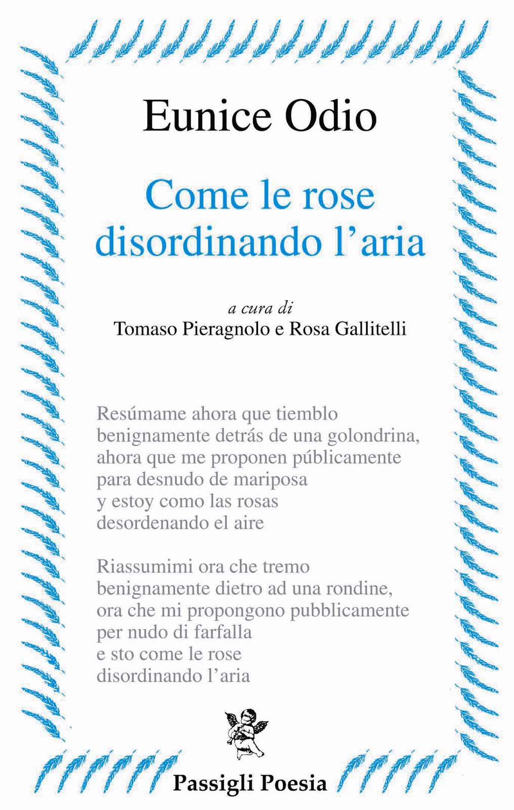 """Prossimamente in libreria: EUNICE ODIO – """"COME LE ROSE DISORDINANDO L'ARIA"""