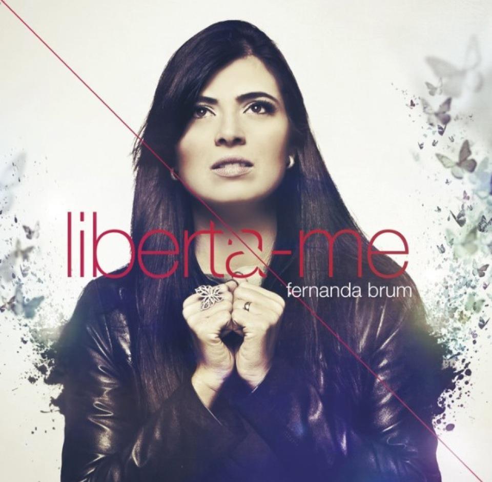 liberta me %2Bfernanda%2Bbrum Download   Fernanda Brum – Liberta me