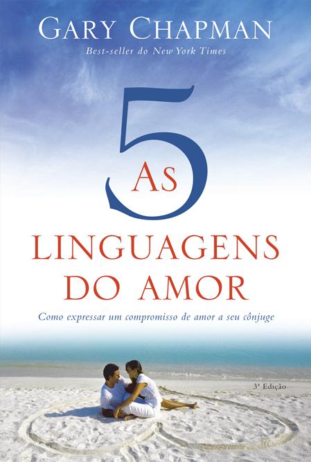 as 5 linguagens do amor, palavras de afirmação, presentes, tempo de qualidade, toque físico, atos de serviço