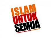 Islam Diturunkan Untuk Semua