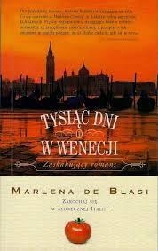 """""""Tysiąc dni w Wenecji"""" - Marlena de Blasi"""