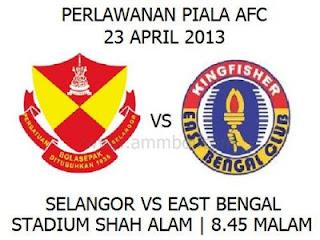 Live Streaming Selangor Vs East Bengal 23 April 2013 AFC Cup 2013, Keputusan Penuh Perlawanan.