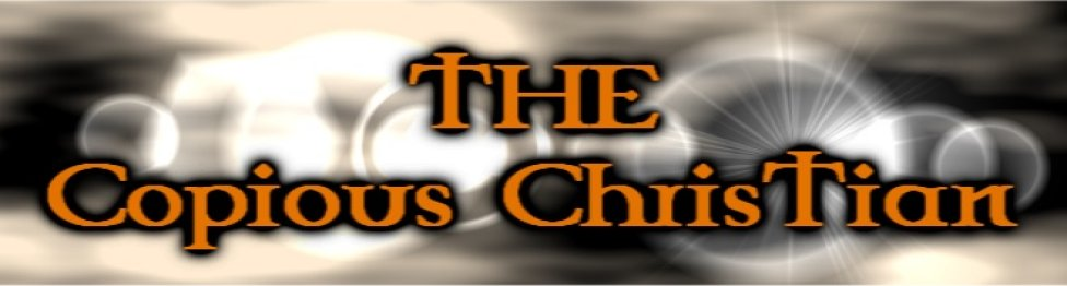 The Copious Christian