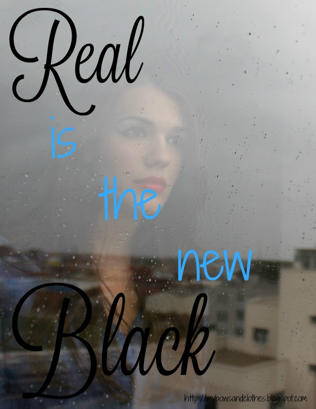 real is the new black encouragement life blogger