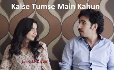 Kaise Tumse Mein Kahun Lyrics - Faizan Zaidi