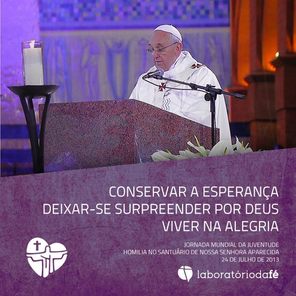 Papa Francisco, na Jornada Mundial da Juventude, Aparecida, 24 de Julho de 2013