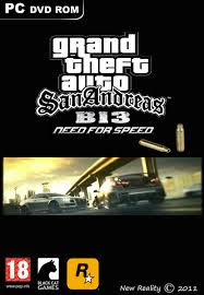 GTA San Andreas B13 Need For Speed full version