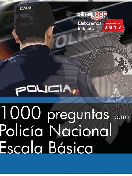 1000 PREGUNTAS PARA EL EXAMEN DE POLICÍA NACIONAL