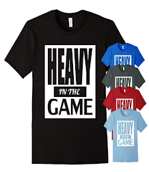 Heavy In The Game T-shirt