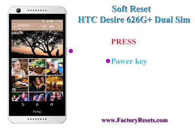 Soft Reset HTC Desire 626G+ Dual Sim