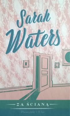 """Sarah Waters """"Za ścianą"""""""