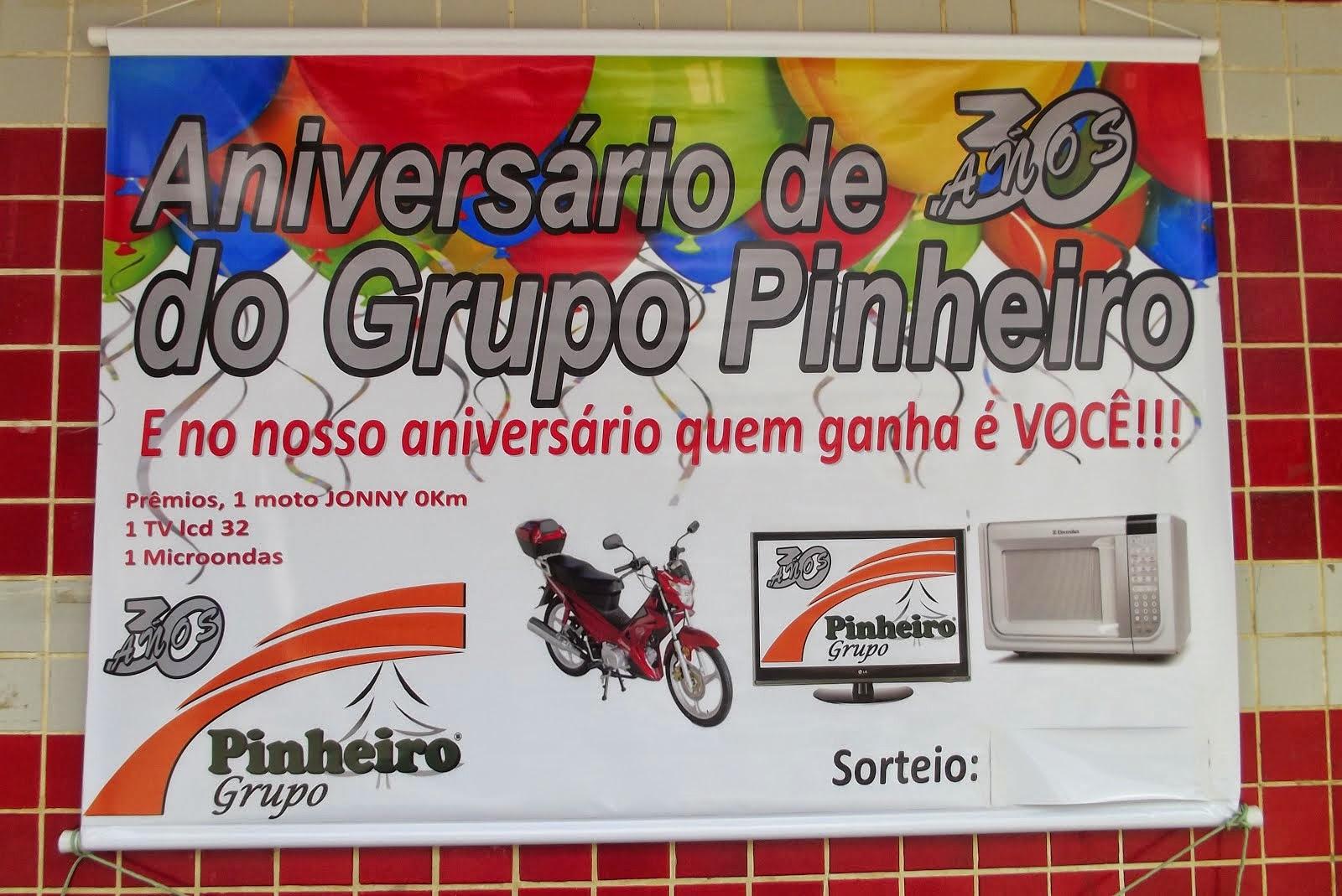 NOS 30 ANOS DO GRUPO PINHEIROS QUEM GANHA É VOCÊ CLIENTE.