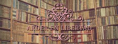 Arder en Libertad - Blog Literario