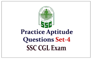 Practice Aptitude Questions for Upcoming SSC-CGL Exam (with solution)