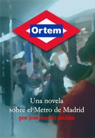 Ortem: Una novela del escritor José Martín Molina que trata sobre el Metro de Madrid