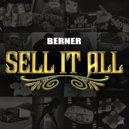 Berner – Sell It All (Freestyle) Lyrics