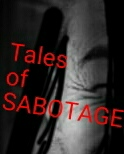 Tales of SABOTAGE