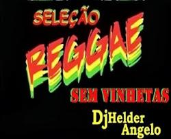 Seleção de Regger Sem Vinhetas By DJ Helder Angelo