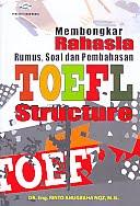 AJIBAYUSTORE  Judul Buku : Membongkar Rahasia Rumus, Soal dan Pembahasan TOEFL Structure Pengarang : DR. Eng. Rinto Anugraha NQZ, M.Si Penerbit : Gava Media