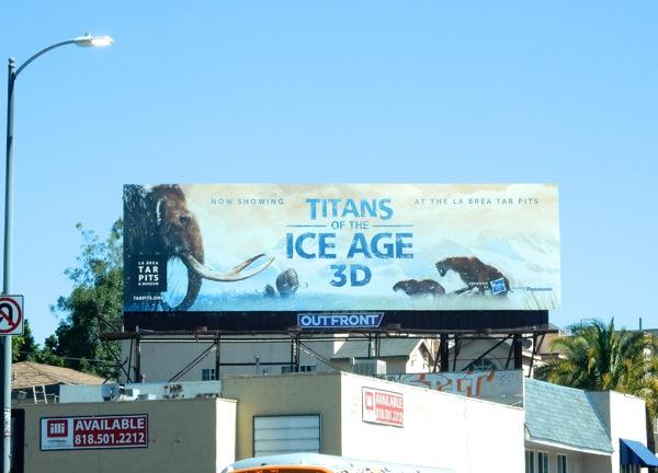 Titans Ice Age 3D La Brea Tar Pits billboard
