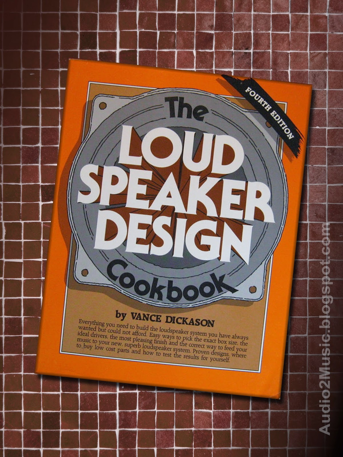 Image of The Loudspeaker Design Cookbook by Vance Dickason over a tile table
