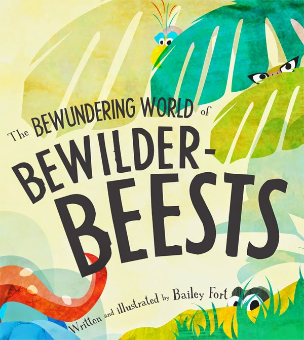 Childrens illustrated picture e book reviews childrens picture childrens picture ebook review and author interview the bewundering world of bewilderbeests written and illustrated by bailey fort fandeluxe Document