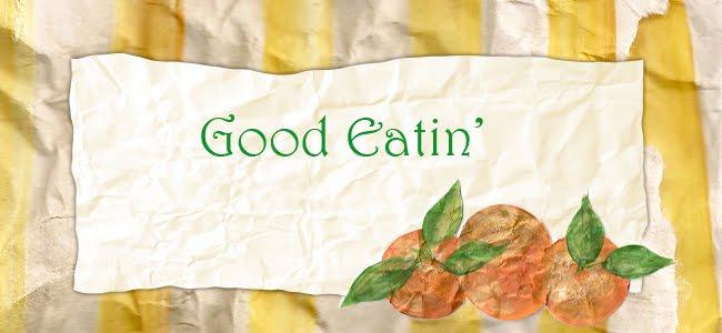 Good Eatin'