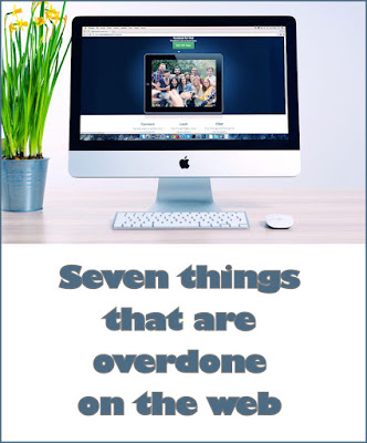 What's over-done on the internet? This links to an article about internet marketing, writing, and blogging, and things that have become annoying because they're done so often.