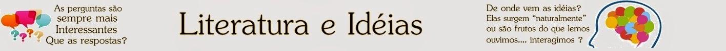 Literatura &  Idéias