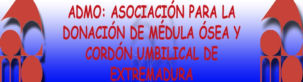 ADMO. Asociación para la Donación de Médula Ósea y Cordón Umbilical de Extremadura.